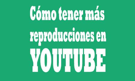 más reproducciones en youtube