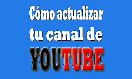 como-actualizar-el-canal-de-Youtube