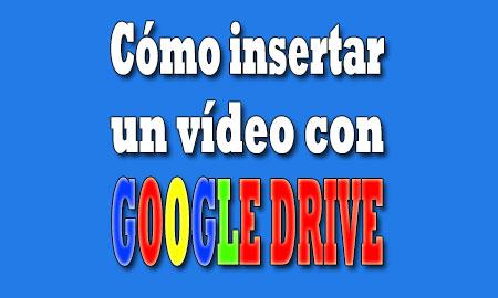 insertar-video-con-google-drive