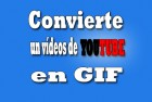 Cómo convertir un vídeo de Youtube en gif animado