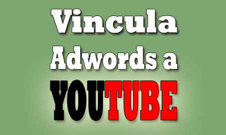 vincula-adwords-a-Youtube
