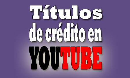 titulos-de-credito-en-youtube-prueba