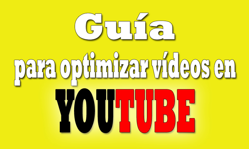 guia optimizar videos