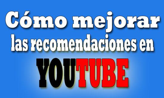 mejorar-las-recomendaciones-en-youtube