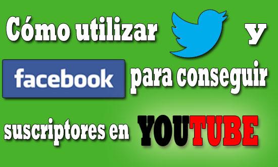 suscriptores-con-twitter-y-facebook