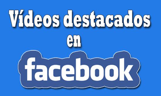 videos-destacados-en-Facebook
