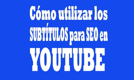subtitulos para seo en Youtube