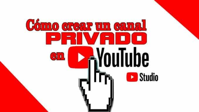 crear canal privado en youtube