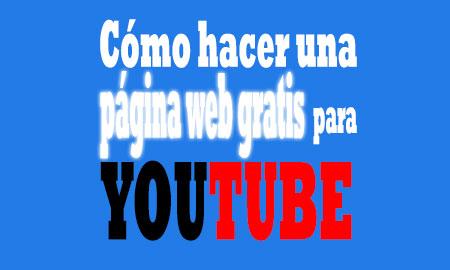 Como hacer una página web gratis para tu canal en Youtube
