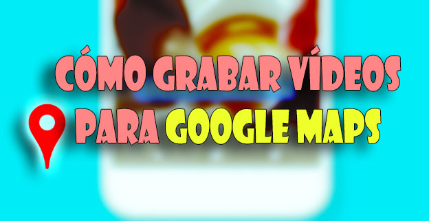 vídeo en google maps