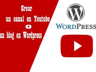 crear canal en youtube o blog en wordpress