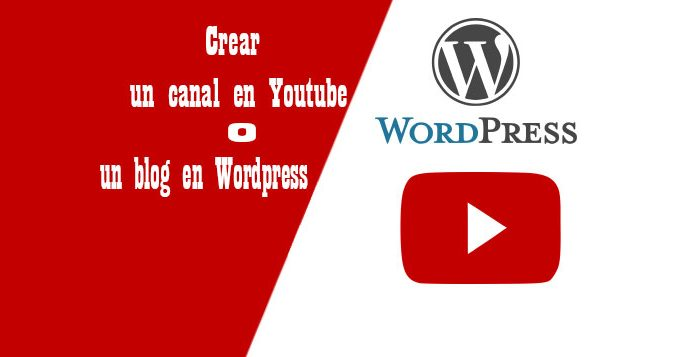 crear canal en youtube o blog en wordpress