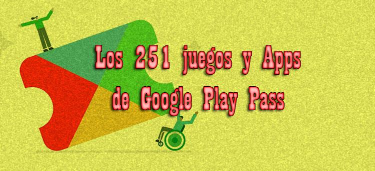 lista de juegos y aplicaciones de google play pass