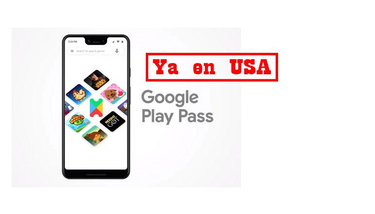 ya en usa google play pass