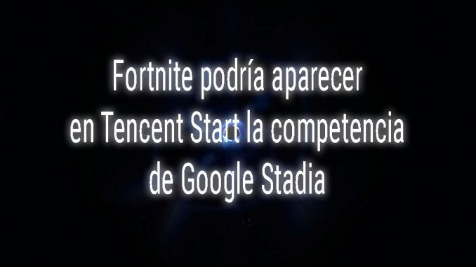 Fortnite Tencent Google Stadia