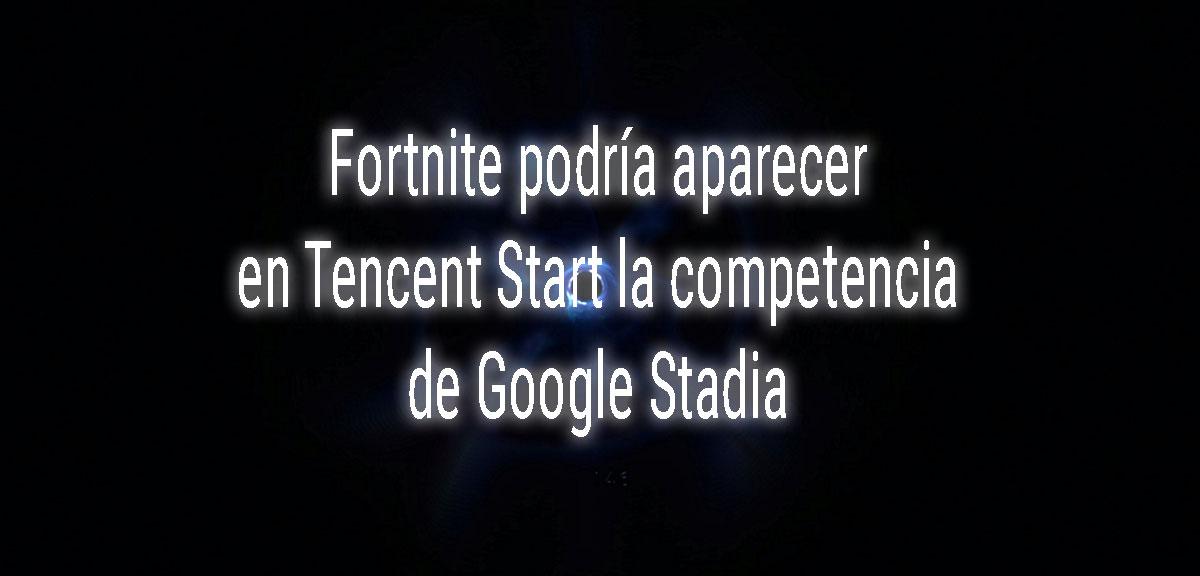 Fortnite Tencent Google Stadia