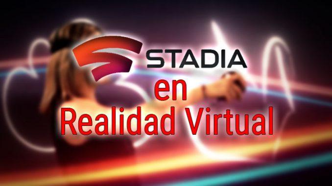 google stadia en realidad virtual