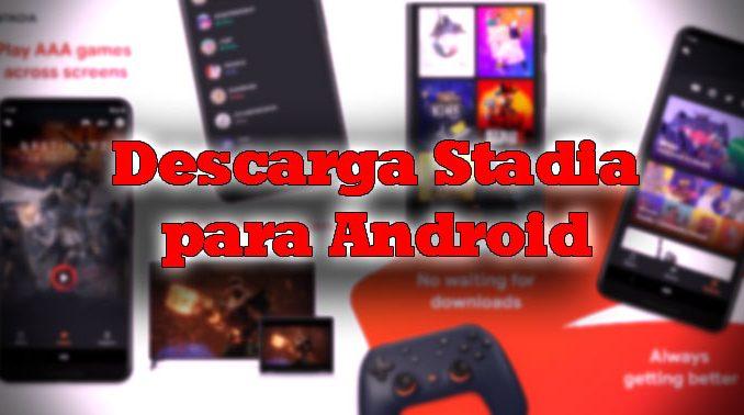 descarga stadia para android