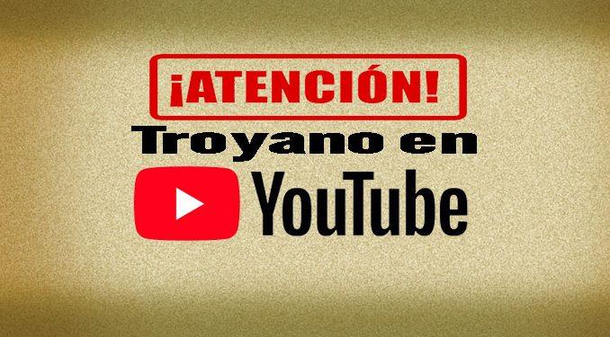 virus troyano en youtube