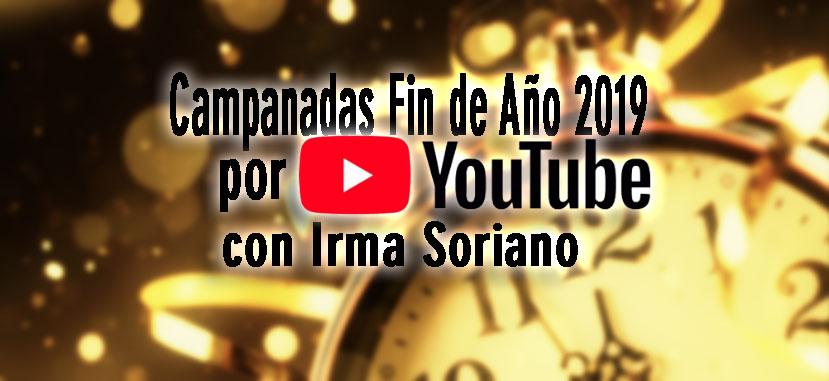 campanadas fin de año por youtube con irma soriano