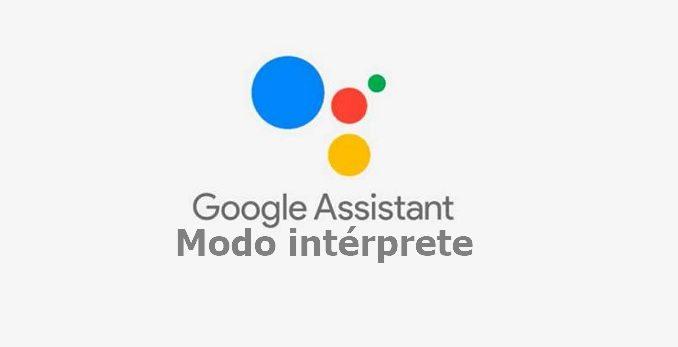 asistente de google modo intérprete