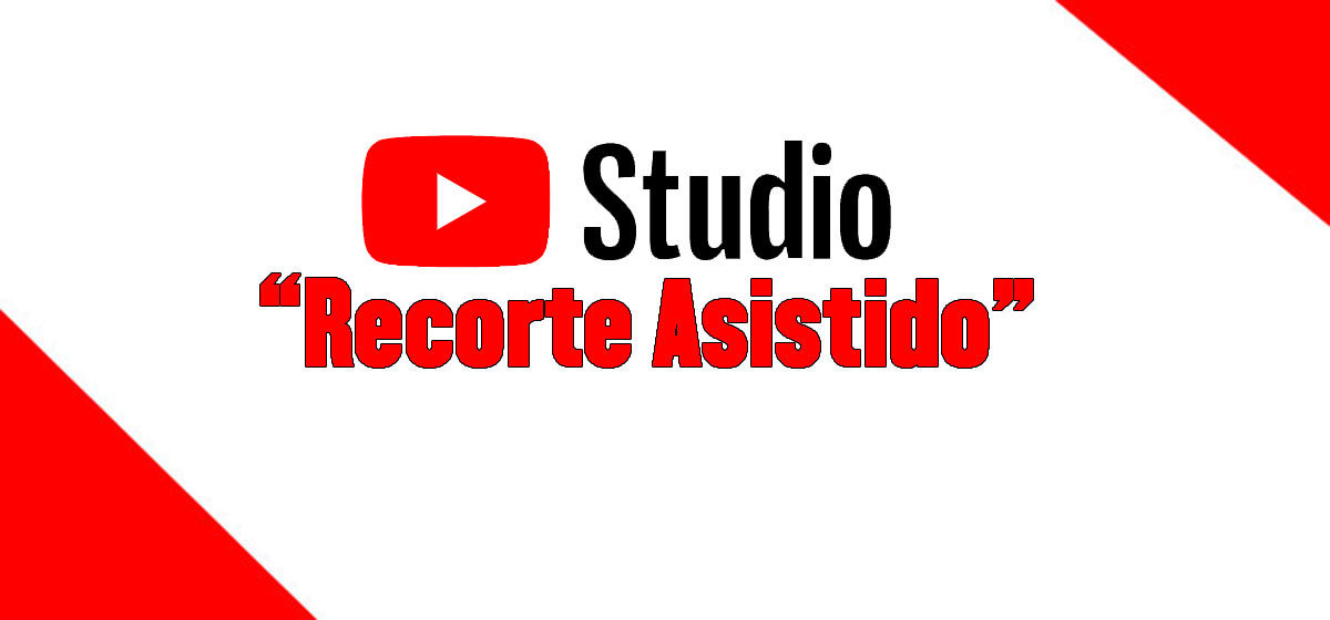 recorte asistido en youtube