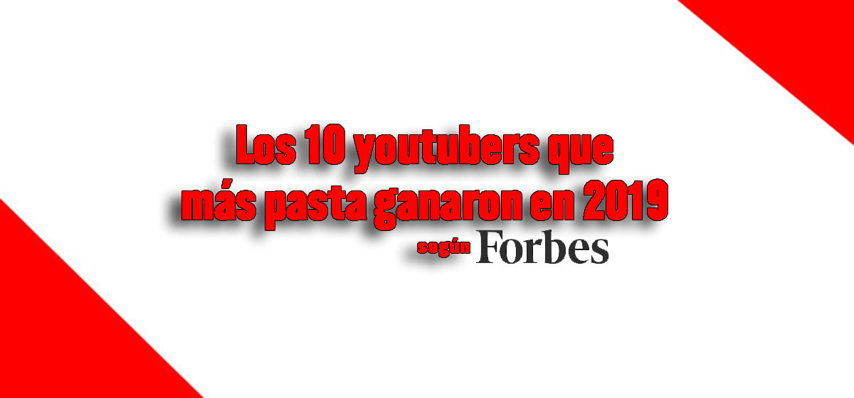 youtubers ganar dinero forbes 2019