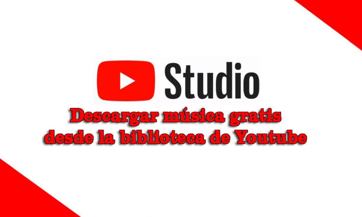 Cómo Descargar Música De La Biblioteca De Youtube Cómo Ser Youtuber