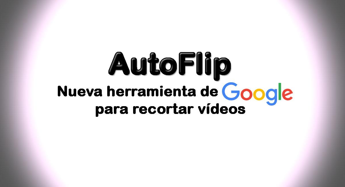 AutoFlip recorte de formato de vídeos de Google