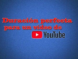 duración perfecta de un vídeo de youtube