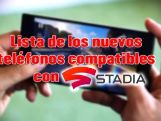lista telefonos compatibles con stadia