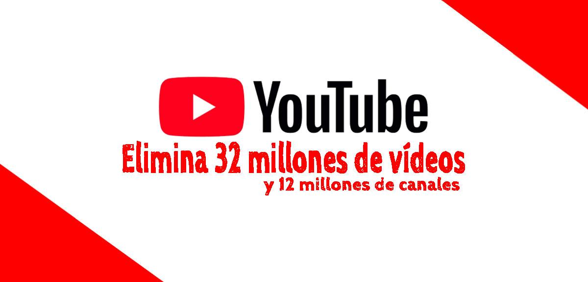 youtube elimina borra 32 millones de vídeos