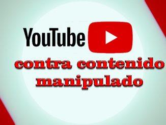 youtube contra contenido manipulado