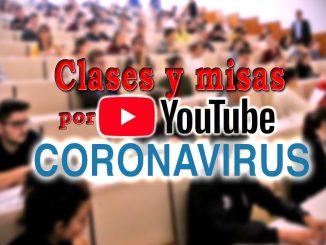 clases universidad y misas por streaming en Youtube
