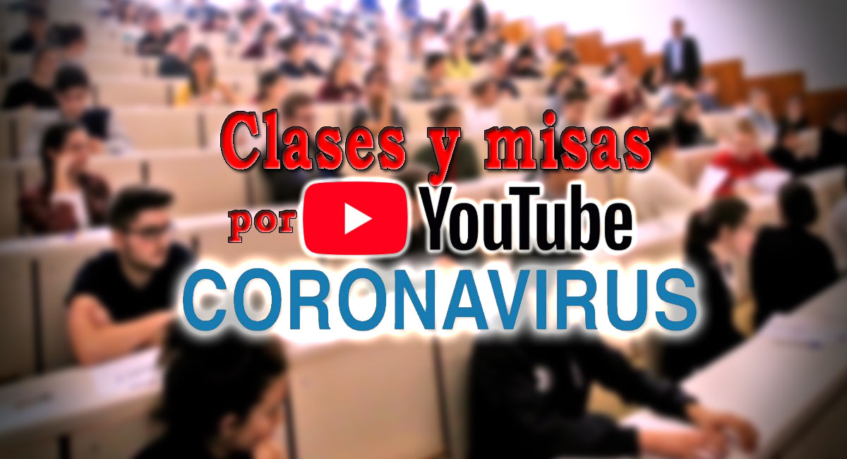 clases universidad y misas por streaming en Youtube