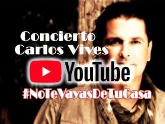 concierto de carlos vives por youtube #NoTeVayasDeTuCasa