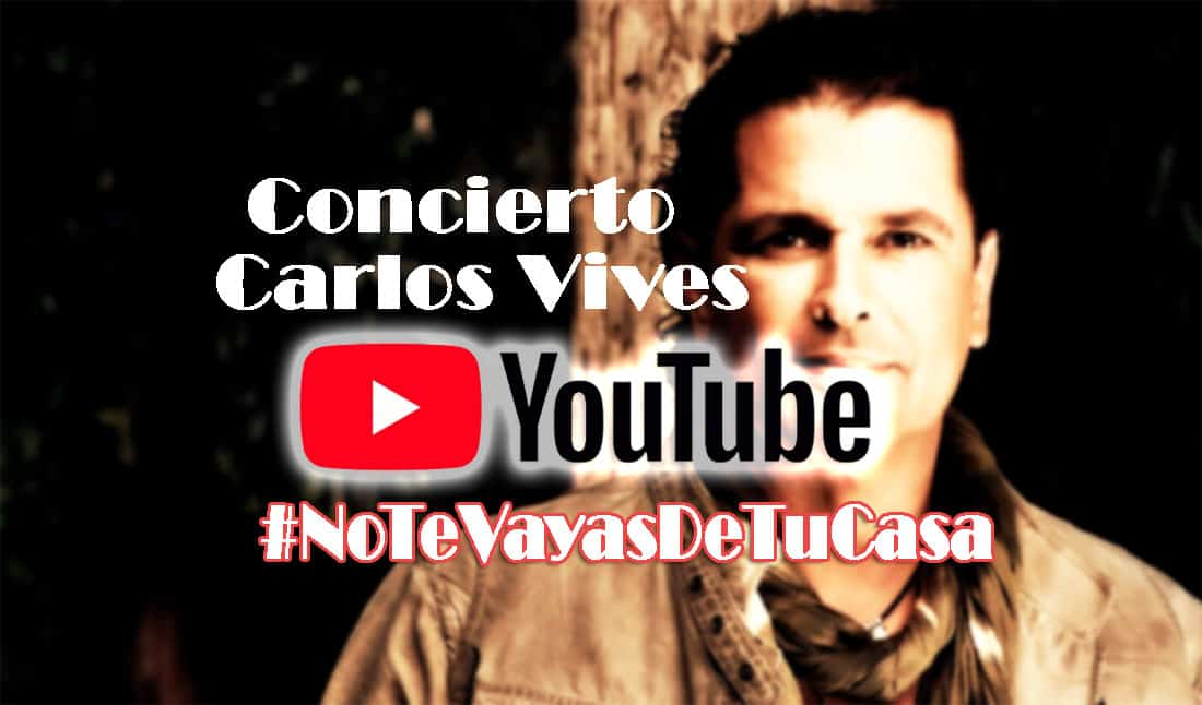 concierto de carlos vives por youtube #NoTeVayasDeTuCasa