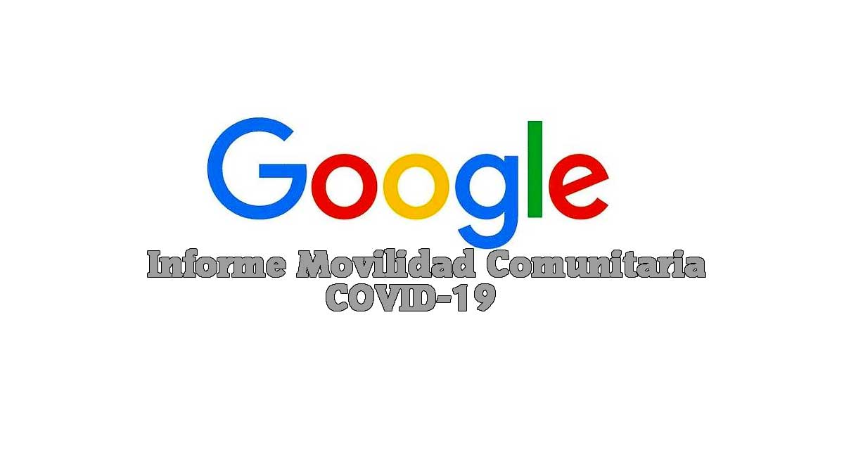 informe movilidad comunitaria de google