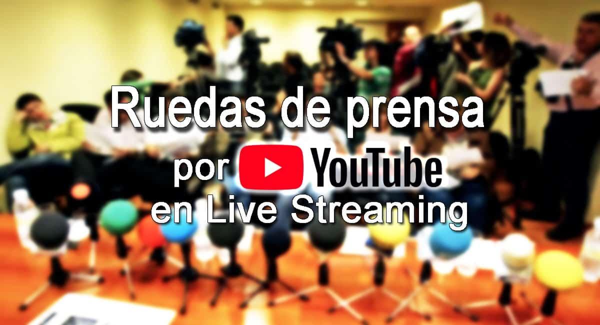 ruedas de prensa por youtube live directo streaming