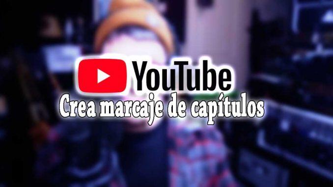 youtube crea capitulos en los vídeos