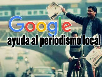 ayuda de google al periodismo local