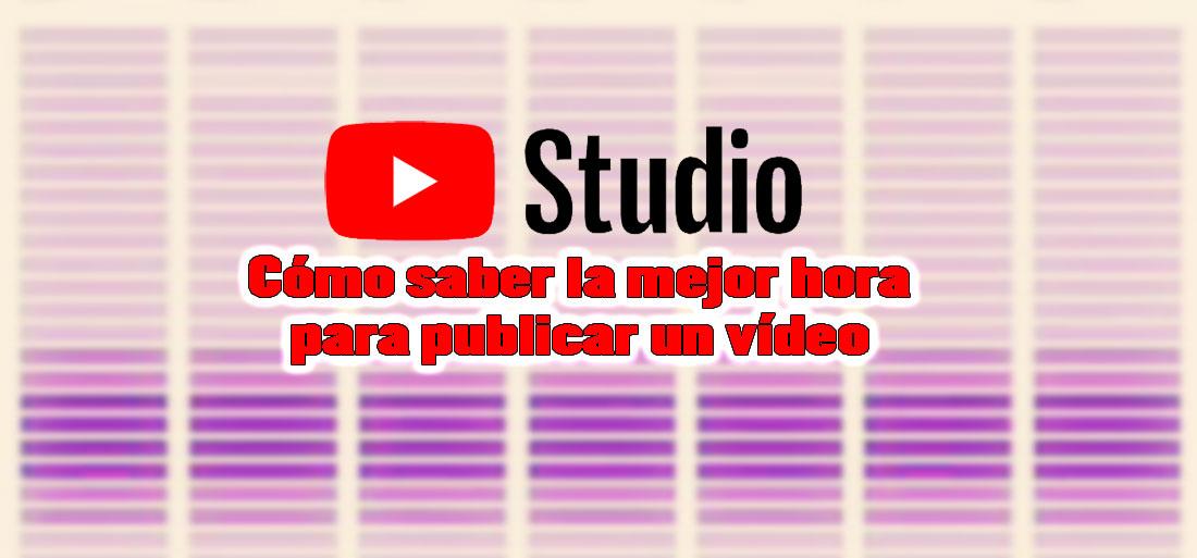 mejor hora para publicar vídeo en youtube