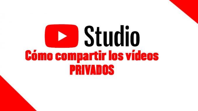 videos privados en youtube manera de compartir