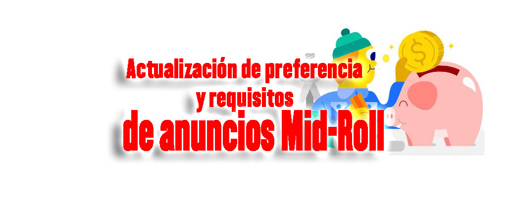 actualización preferencia anuncios mid roll youtube