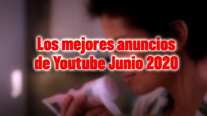 mejores nuncios youtube junio 2020