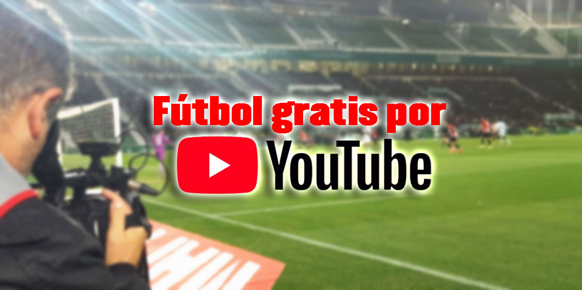 futbol gratis por youtube