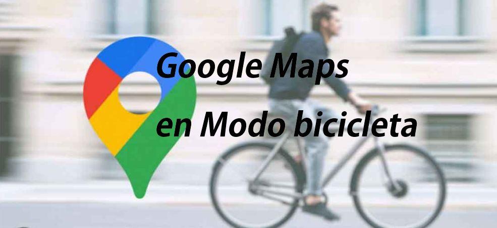 google maps modo bicicleta