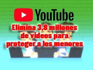 eliminar videos de youtube proteccion menor