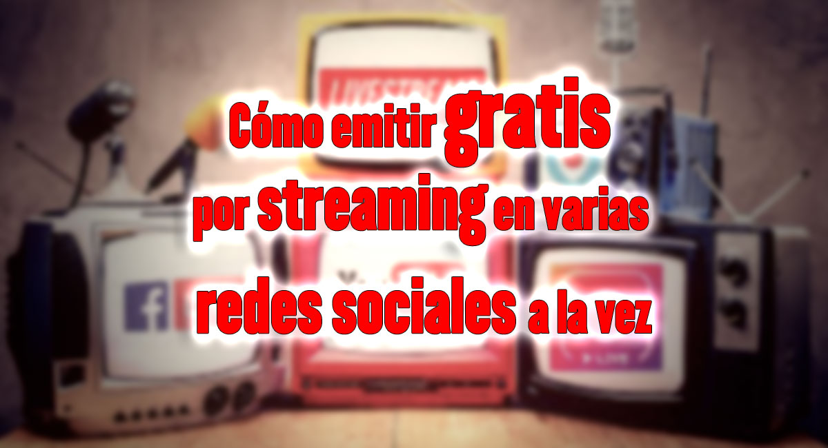 streaming gratis varias redes sociales