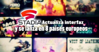 stadia nueva interfaz y 8 nuevos países en europa